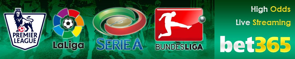 Premier League - La Liga - Serie A - Bundesliga Live Streaming at bet365